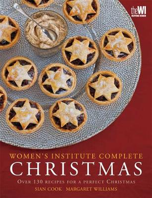 WI Complete Christmas: Festive Food for a Perfect Christmas - WOMENS INSTITUTE (Paperback)