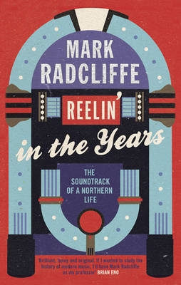 Reelin' in the Years: The Soundtrack of a Northern Life (Paperback)