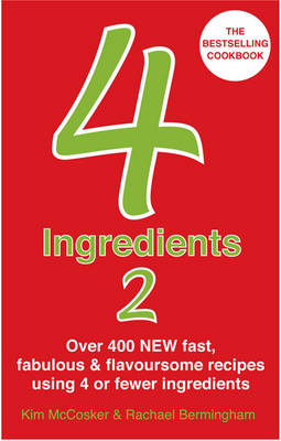 4 Ingredients 2: Over 400 Fast, Fabulous & Flavoursome Recipes Using 4 or Fewer Ingredients (Paperback)