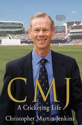 CMJ: A Cricketing Life (Hardback)