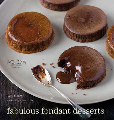 Les Petits Plats Francais: Fabulous Fondant Desserts - LES PETITS PLATS FRANCAIS (Hardback)