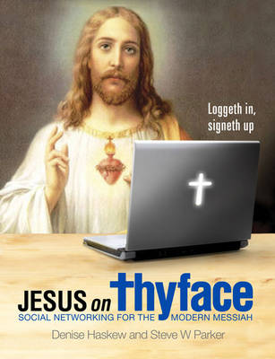 Jesus on Thyface: Social Networking for the Modern Messiah (Hardback)