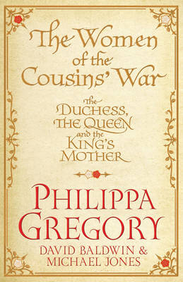 The Women of the Cousins' War: The Real White Queen And Her Rivals (Hardback)