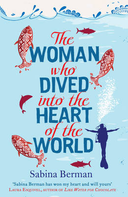 The Woman Who Dived into the Heart of the World (Hardback)