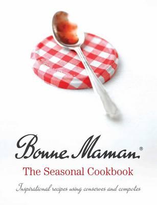 Bonne Maman: The Seasonal Cookbook (Hardback)