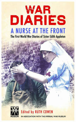 A Nurse at the Front: The Great War Diaries of Sister Edith Appleton (Hardback)