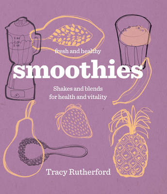 Fresh & Healthy: Smoothies: Healthy Shakes and Blends (Hardback)