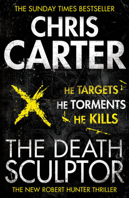 The Death Sculptor: A brilliant serial killer thriller, featuring the unstoppable Robert Hunter (Paperback)