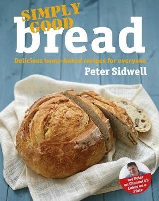 Simply Good Bread (Hardback)