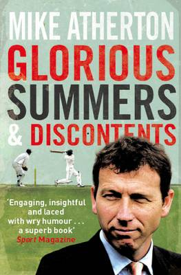Glorious Summers and Discontents: Looking back on the ups and downs from a dramatic decade (Paperback)