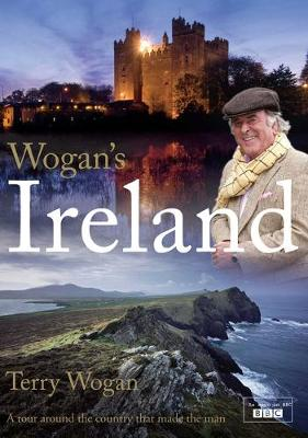 Wogan's Ireland: A Tour Around the Country that Made the Man (Hardback)