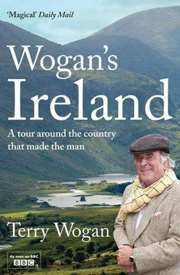 Wogan's Ireland: A Tour Around the Country that Made the Man (Paperback)