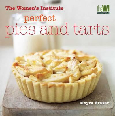 Women's Institute: Perfect Pies & Tarts - WOMENS INSTITUTE (Hardback)