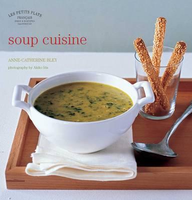 Les Petits Plats Francais: Soup Cuisine (Hardback)