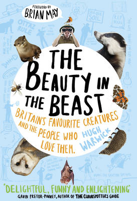 The Beauty in the Beast: Britain's Favourite Creatures and the People Who Love Them (Paperback)