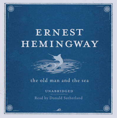 The Old Man and the Sea UNABRIDGED Audio CD (CD-Audio)