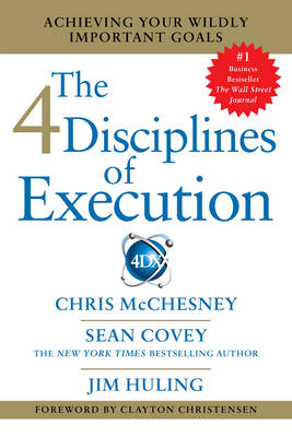 4 Disciplines of Execution: Getting Strategy Done (Paperback)