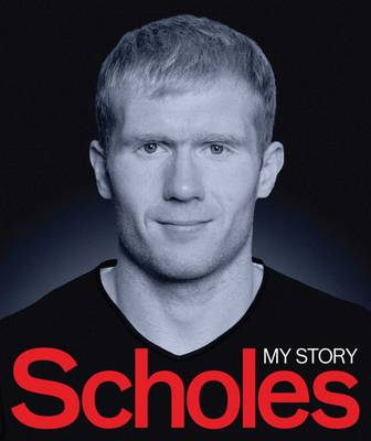 Scholes: My Story - MUFC (Hardback)