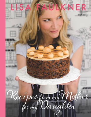 Recipes from my Mother for my Daughter (Hardback)