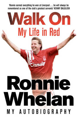 Walk on: My Life in Red (Hardback)