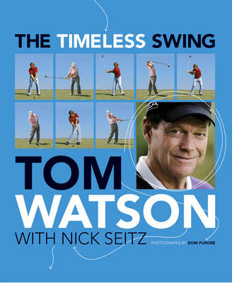 The Timeless Swing: Learn at any age from his lessons of a lifetime (Hardback)