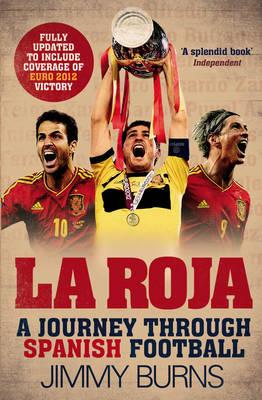 La Roja: A Journey Through Spanish Football (Paperback)