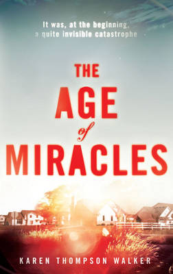 The Age of Miracles (Hardback)