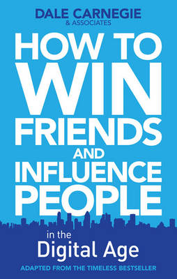 How to Win Friends and Influence People in the Digital Age (Hardback)