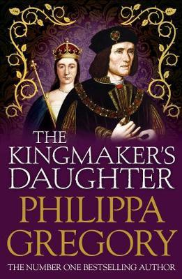 The Kingmaker's Daughter - COUSINS' WAR (Paperback)