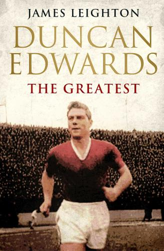 Duncan Edwards: The Greatest - MUFC (Paperback)