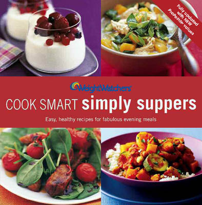 Weight Watchers Cook Smart Simply Suppers: Cook Smart - WEIGHT WATCHERS (Paperback)
