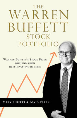 The Warren Buffett Stock Portfolio: Warren Buffett Stock Picks: Why and When He Is Investing in Them (Paperback)