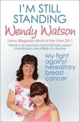 I'm Still Standing: My Fight Against Hereditary Breast Cancer (Paperback)