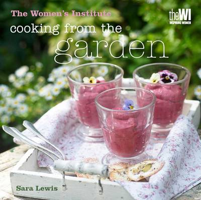 Women's Institute: Cooking from the Garden - WOMENS INSTITUTE (Hardback)