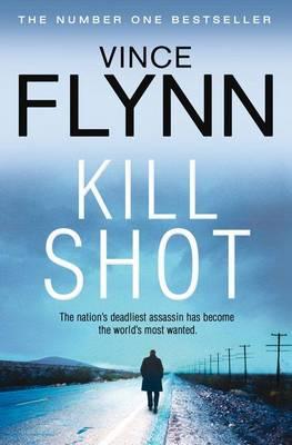 Kill Shot - The Mitch Rapp Series (Paperback)