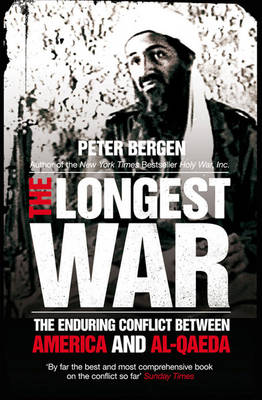 The Longest War: The Enduring Conflict between America and Al-Qaeda (Paperback)