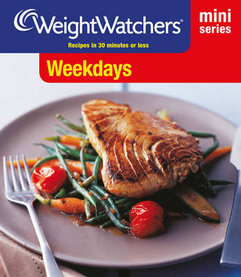 Weight Watchers Mini Series: Weekdays - WEIGHT WATCHERS (Paperback)