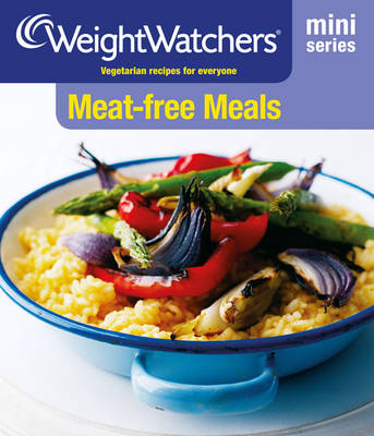 Weight Watchers Mini Series: Meat-free Meals - WEIGHT WATCHERS (Paperback)
