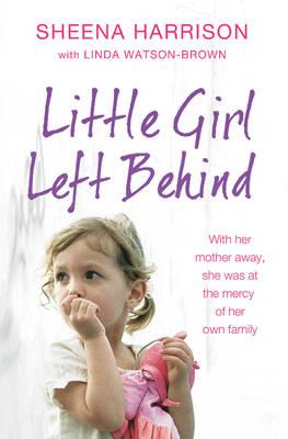 Little Girl Left Behind (Paperback)