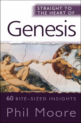 Straight to the Heart of Genesis: 60 bite-sized insights - The Straight to the Heart Series (Paperback)