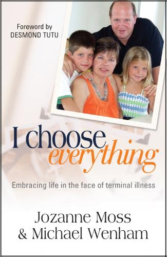 I Choose Everything: Embracing life in the face of terminal illness (Paperback)