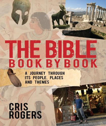 The Bible Book By Book: A journey through its people, places and themes (Paperback)