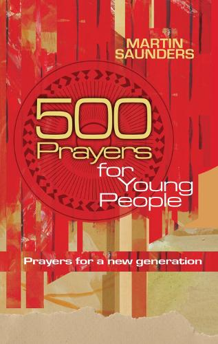 500 Prayers for Young People: Prayers for a new generation (Paperback)