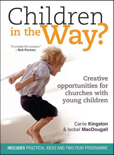 Children in the Way?: Creative opportunities for churches with young children (Paperback)