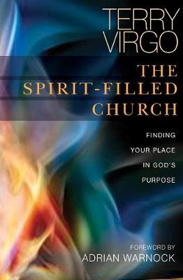 The Spirit-Filled Church: Finding your place in God's purpose (Paperback)