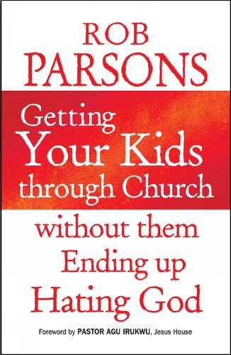 Getting Your Kids Through Church Without Them Ending Up Hating God (Paperback)