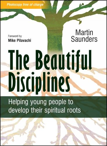 The Beautiful Disciplines: Helping young people to develop their spiritual roots (Paperback)