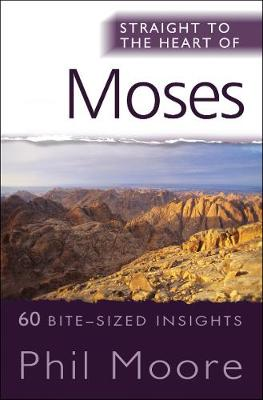 Straight to the Heart of Moses: 60 bite-sized insights - Straight to the Heart series (Paperback)