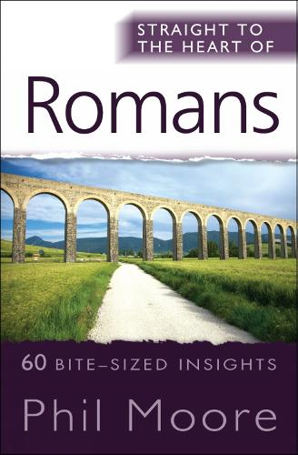 Straight to the Heart of Romans: 60 bite-sized insights - Straight to the Heart series (Paperback)