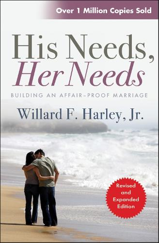 His Needs, Her Needs: Building an Affair-Proof Marriage (Paperback)